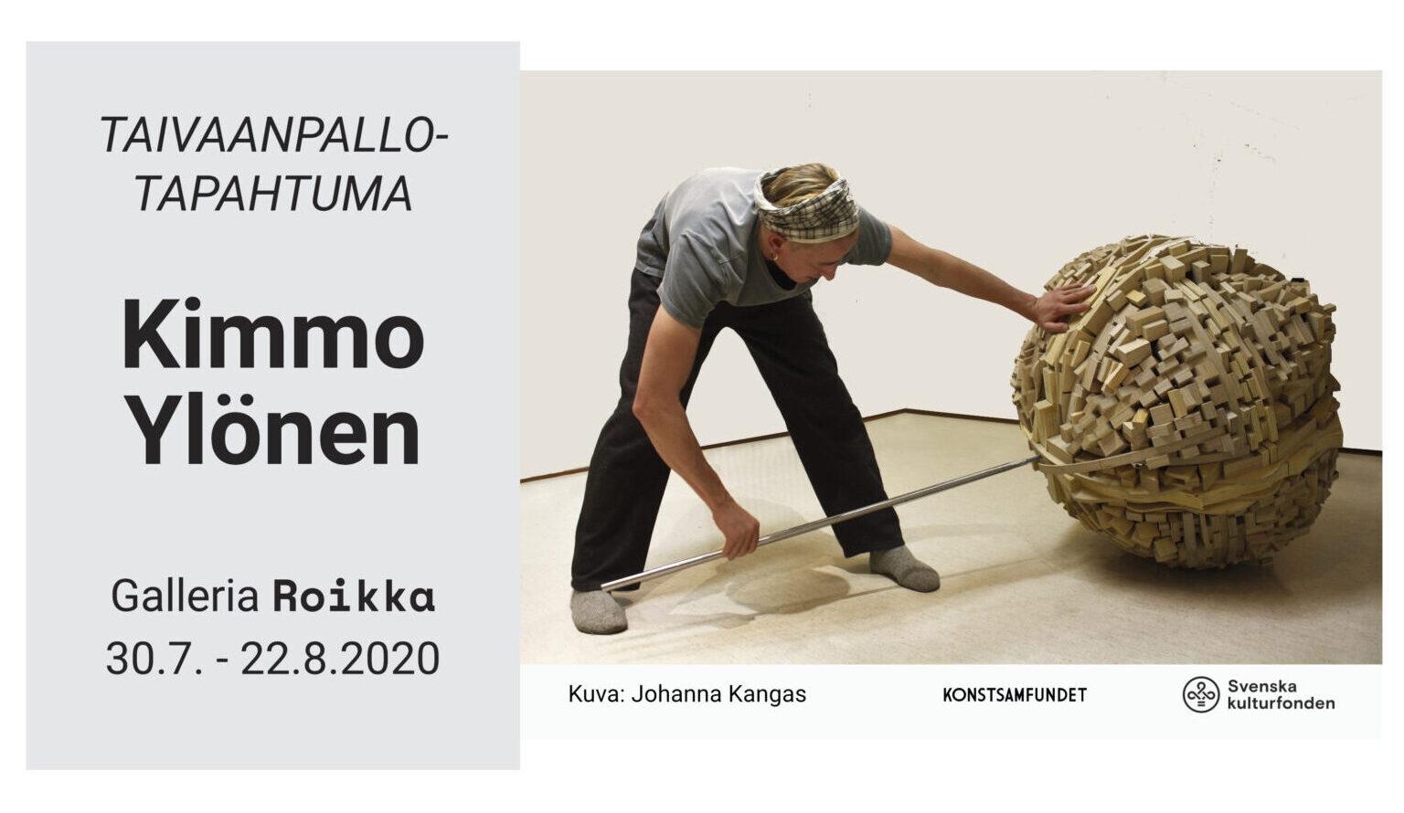 ROIKKA  – Kimmo Ylönen — Taivaanpallotapahtuma 30.7 – 22.8.2020