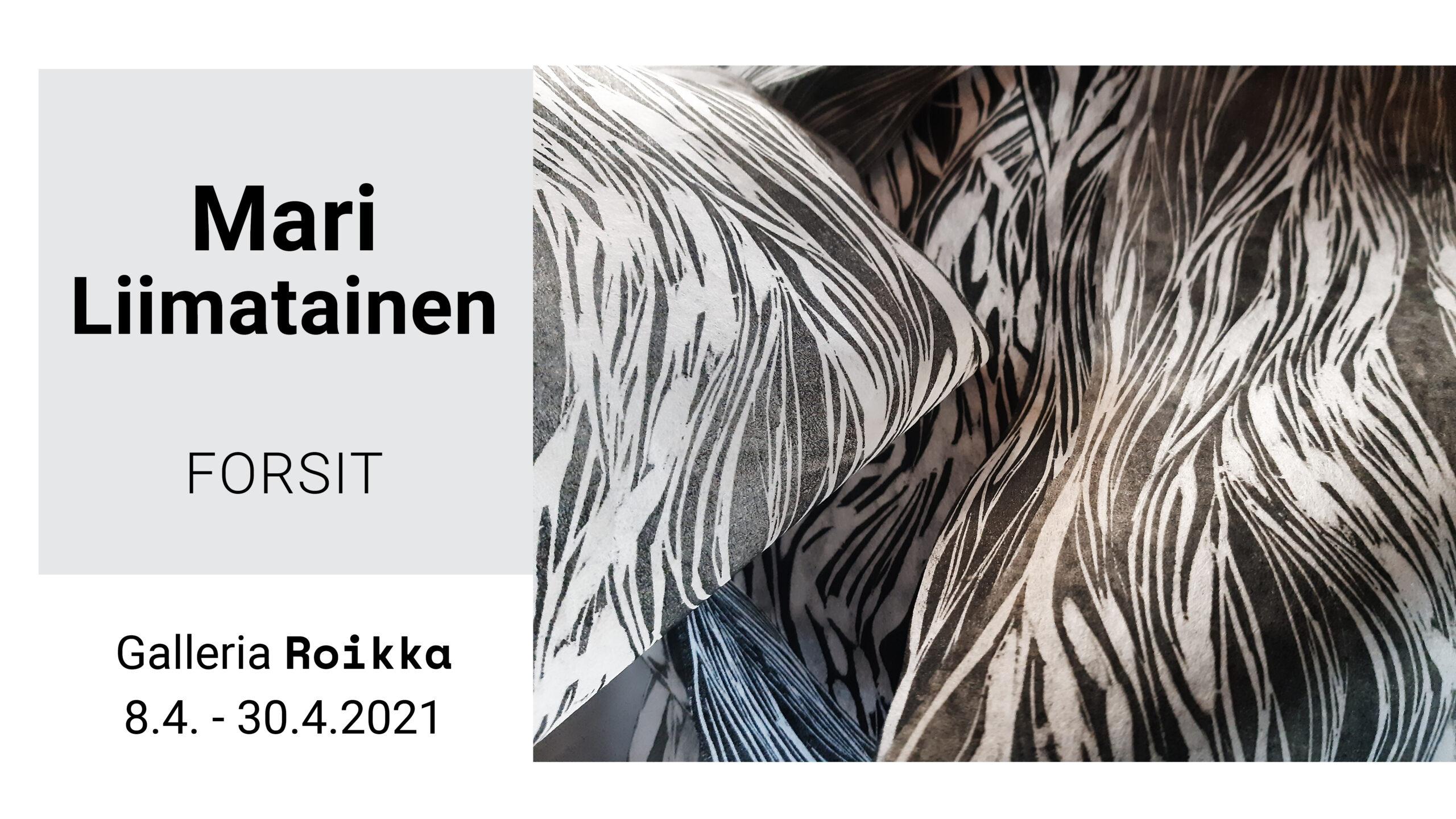 ROIKKA  – Mari Liimatainen — Forsit 8.4. -30.4.2021