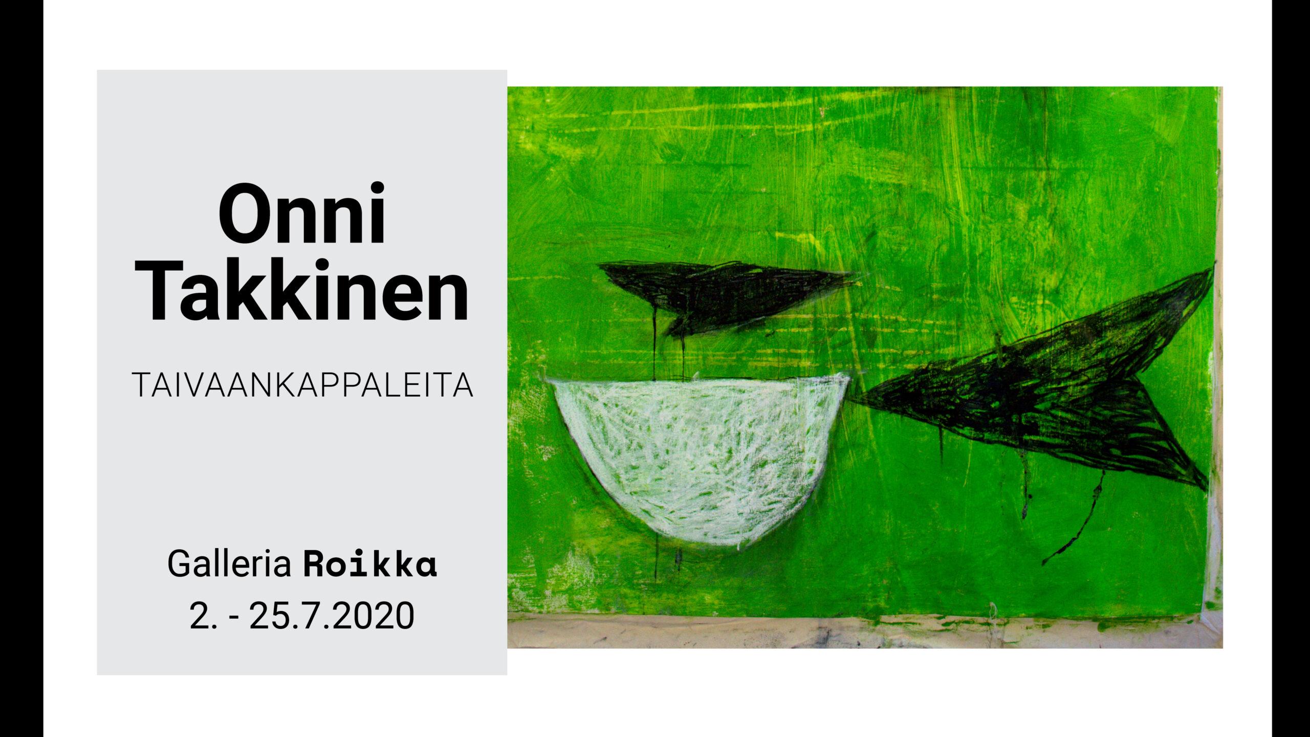 ROIKKA  – Onni Takkinen — Taivaankappaleita 2. – 25.7.2020