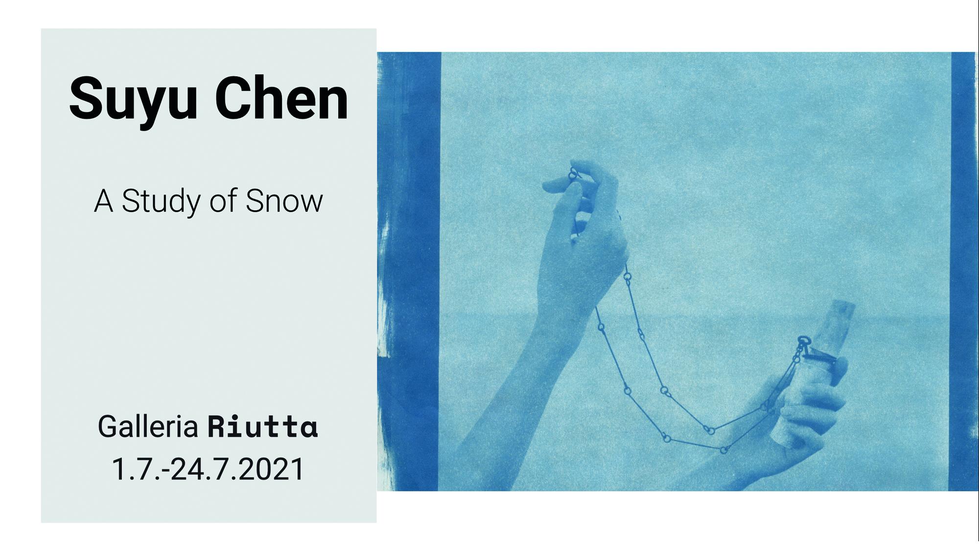 RIUTTA – Suyu Chen — a Study of Snow 1.7. -24.7.2021
